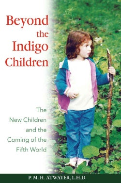 Beyond the Indigo Children: The New Children And the Coming of the Fifth World (Paperback)
