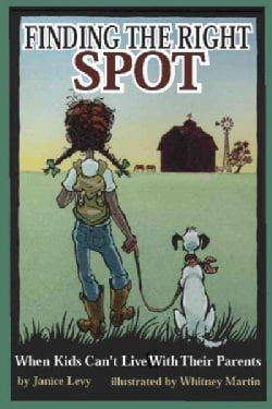 Finding the Right Spot: When Kids Can't Live With Their Parents (Paperback)