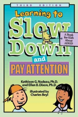 Learning To Slow Down & Pay Attention: A Book for Kids About Adhd (Paperback)