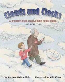 Clouds and Clocks: A Story for Children Who Soil (Paperback)
