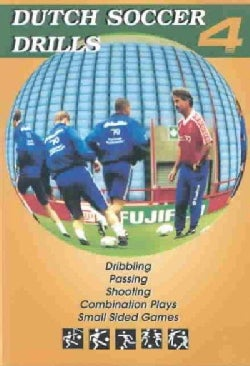 Dutch Soccer Drills: Dribbling, Passing, Shooting, Combination Play and Small Sided Games (Paperback)