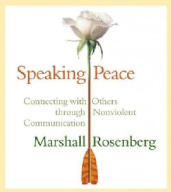 Speaking Peace: Connecting With Others Through Non-Violent Communication (CD-Audio)