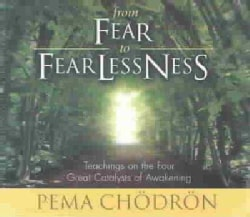 From Fear to Fearlessness: Teachings on the Four Great Catalysts of Awakening (CD-Audio)