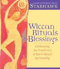 Wiccan Rituals & Blessings: Celebrating the Traditions of Earth-Based Spirituality (CD-Audio)