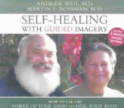 Self-Healing With Guided Imagery: How to Use the Power of Your Mind to Heal Your Body (CD-Audio)