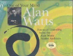 Out of Your Mind: Essential Listening From the Alan Watts Audio Archives (CD-Audio)