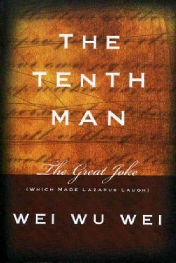 The Tenth Man: The Great Joke (Which Made Lazarus Laugh) (Paperback)