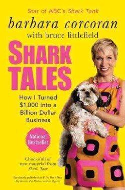 Shark Tales: How I Turned $1,000 into a Billion Dollar Business (Paperback)