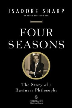 Four Seasons: The Story of a Business Philosophy (Paperback)