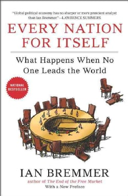 Every Nation for Itself: What Happens When No One Leads the World (Paperback)