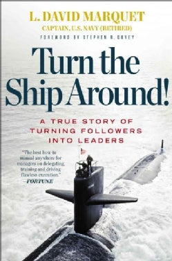 Turn the Ship Around!: A True Story of Turning Followers into Leaders (Hardcover)