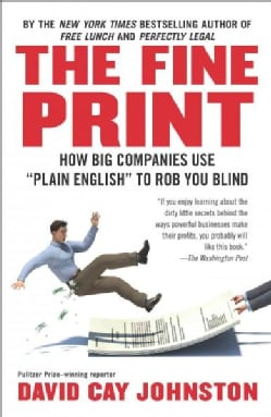 """The Fine Print: How Big Companies Use """"Plain English"""" to Rob You Blind (Paperback)"""