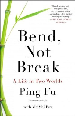 Bend, Not Break: A Life in Two Worlds (Paperback)