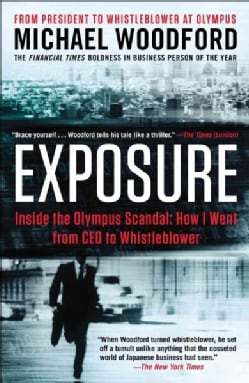 Exposure: Inside the Olympus Scandal: How I Went from CEO to Whistleblower (Paperback)