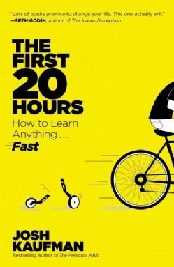 The First 20 Hours: How to Learn Anything... Fast (Paperback)
