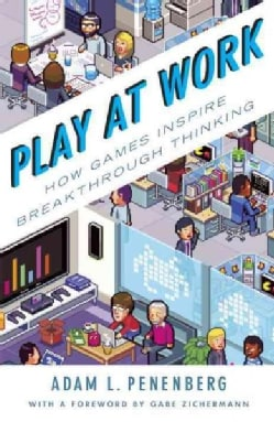 Play at Work: How Games Inspire Breakthrough Thinking (Paperback)