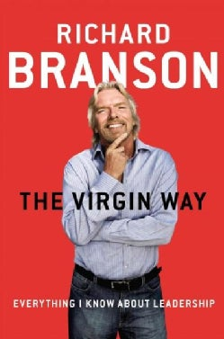 The Virgin Way: Everything I Know About Leadership (Hardcover)