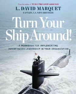 Turn Your Ship Around!: For Implementing Intent-based Leadership in Your Organization (Paperback)