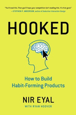 Hooked: How to Build Habit-Forming Products (Hardcover)