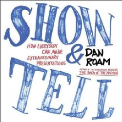 Show & Tell: How Everybody Can Make Extraordinary Presentations (Paperback)