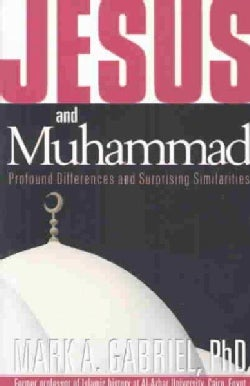Jesus and Muhammed: Profound Differences and Surprising Similarities (Paperback)