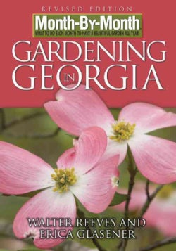 Month-by-Month Gardening in Georgia: What to Do Each Month to Have a Beautiful Garden All Year (Paperback)