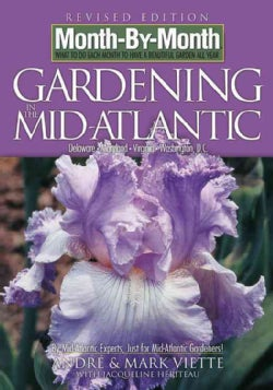Month by Month Gardening in the Mid-Atlantic: What to Do Each Month to Have a Beautiful Garden All Year (Paperback)