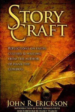 Story Craft: Reflections on Faith, Culture, and Writing by the Author of Hank the Cowdog (Paperback)
