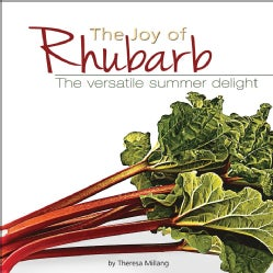 The Joy of Rhubarb: The Versatile Summer Delight (Paperback)