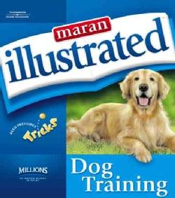 Maran Illustrated Dog Training (Paperback)