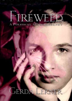 Fireweed: A Political Autobiography (Paperback)