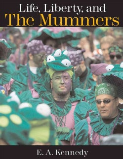 Life, Liberty, and the Mummers (Hardcover)