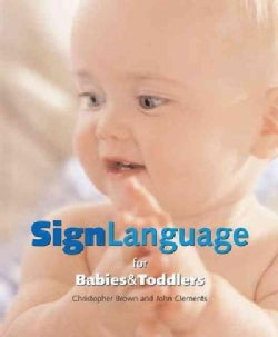 Sign Language for Babies & Toddlers (Hardcover)