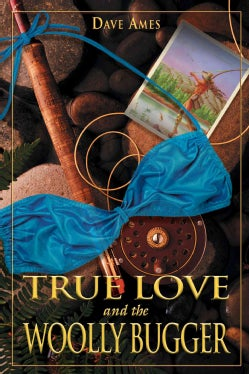 True Love and the Woolly Bugger (Paperback)