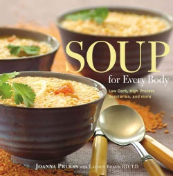 Soup for Every Body: Low Carb, High Protein, Vegetarian, and More (Paperback)