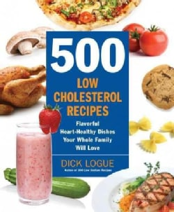 500 Low Cholesterol Recipes: Flavorful Heart-Healthy Dishes Your Whole Family Will Love (Paperback)