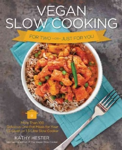 Vegan Slow Cooking for Two-or-Just for You: More Than 100 Delicious One-Pot Meals for Your 1.5-Quart or 1.5-Litre... (Paperback)