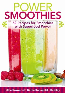 Power Smoothies: 52 Recipes for Smoothies With Superfood Power (Hardcover)