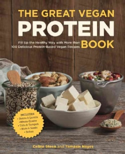 The Great Vegan Protein Book: Fill Up the Healthy Way with More than 100 Delicious Protein-Based Vegan Recipes (Paperback)