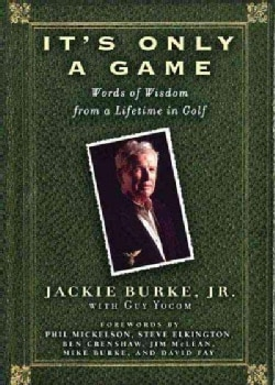 It's Only a Game: Words of Wisdom from a Life in Golf (Hardcover)