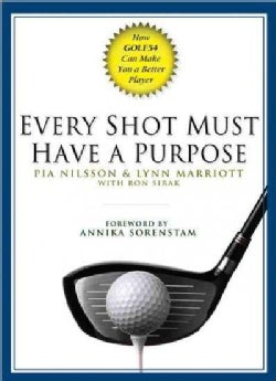 Every Shot Must Have a Purpose (Hardcover)