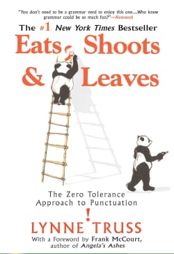 Eats, Shoots & Leaves: The Zero Tolerance Approach to Punctuation (Paperback)