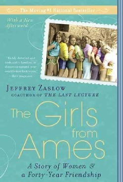 The Girls from Ames: A Story of Women and a Forty-year Friendship (Paperback)