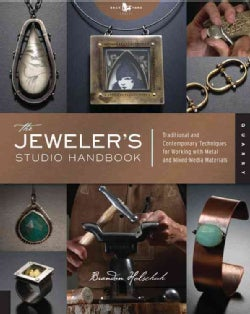 Jeweler's Studio Handbook: Traditional and Contemporary Techniques for Working With Metal Wire Jems and Mixed Med... (Paperback)