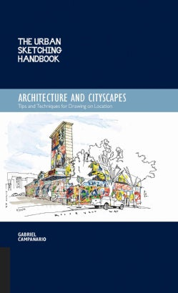 The Urban Sketching Handbook: Architecture and Cityscapes--Tips and Techniques for Drawing on Location (Paperback)