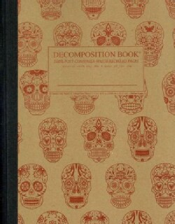 Sugar Skulls Decomposition Book: College-ruled Composition Notebook With 100% Post-consumer-waste Rec... (Notebook / blank book)