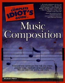 The Complete Idiot's Guide to Music Composition (Paperback)