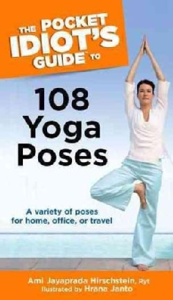 The Pocket Idiot's Guide to 108 Yoga Poses (Paperback)