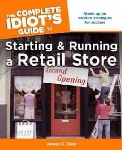 The Complete Idiot's Guide to Starting and Running a Retail Store (Paperback)
