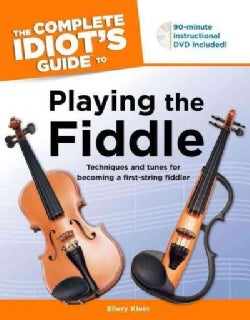 The Complete Idiot's Guide to Playing the Fiddle